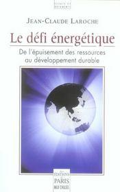 Le Defi Energetique ; De L'Epuisement Des Ressources Au Developpement Durable - Intérieur - Format classique