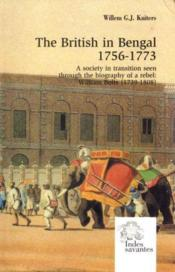 The british in bengal 1756-1773 ; a society in transition seen through the biography a rebel william b - Couverture - Format classique