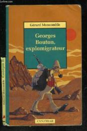 Georges bouton explomigrateur - Couverture - Format classique