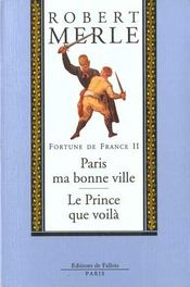 Fortune de France t.2 ; Paris, ma bonne ville ; le Prince que voilà - Intérieur - Format classique