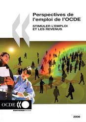 Perspectives de l'emploi de l'ocde ; stimuler l'emploi et les revenus (edition 2006) - Intérieur - Format classique