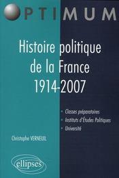 Histoire Politique De La France 1914-2007 Classes Preparatoires Iep Universite - Intérieur - Format classique