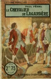 Le Chevalier De Lagardere. Collection Le Livre Populaire N°11. - Couverture - Format classique