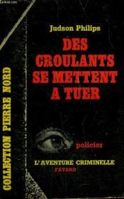 Des Croulants Se Mettent A Tuer. Collection L'Aventure Criminelle N° 136 - Couverture - Format classique