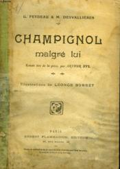 Champignol Malgre Lui. - Couverture - Format classique