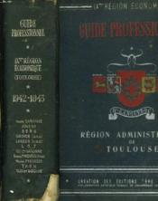 LE GUIDE PROFESSIONNEL DES PROVINCES FRANCAISES. REGION ADMINISTRATIVE DE TOULOUSE. 1942-1943. XIe REGION ECONOMIQUE. L'ACTIVITE INDUSTRIELLE, COMMERCIALE, AGRICOLE GROUPEE PAR PROVINCE AVEC SON FOLKLORE. - Couverture - Format classique