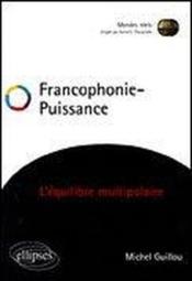 Francophonie Puissance L'Equilibre Multipolaire - Couverture - Format classique