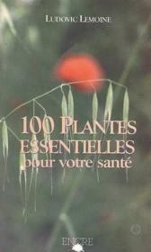 100 plantes essentielles pour votre sante - Couverture - Format classique