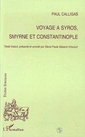 Voyage A Syros, Smyrne Et Constantinople - Intérieur - Format classique