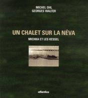 Un chalet sur la Néva ; Michka et les Kessel - Couverture - Format classique