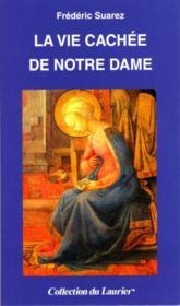 La Vie Cachee De Notre Dame - Couverture - Format classique
