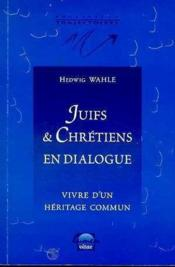 Juifs Et Chretiens En Dialogue - Couverture - Format classique