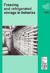 Freezing and refrigerated storage in fisheries ; fao fisheries technical paper n.340 - Couverture - Format classique