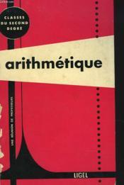Arithmetique. Classes Du Second Degre - Couverture - Format classique