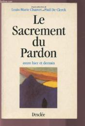 Le Sacrement Du Pardon Entre Hier Et Demain - Couverture - Format classique