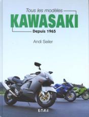 Kawasaki Tous Les Modeles Depuis 1965 - Couverture - Format classique