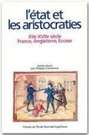 L'Etat et les aristocraties ; XII-XVII siècle, France, Angleterre, Ecosse - Couverture - Format classique