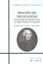 Vente livre :  Principe des négociations ; pour servir d'introduction au droit public de l'Europe, 1757  - Gabriel-Bonnot De Mably