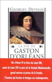 La Vie De Gaston D'Orleans - Couverture - Format classique