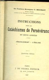 Instructions Pour Les Catechismes De Perseverance En Deux Annees - Jesus-Christ - L'Eglise - Couverture - Format classique
