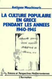 La culture populaire en Grèce pendant les années 1940-1945 - Couverture - Format classique