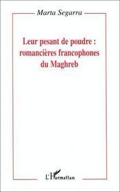 Leur pesant de poudre : romancières francophones du Maghreb - Intérieur - Format classique