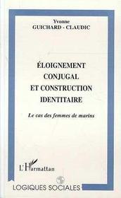 Eloignement Conjugal Et Construction Identitaire ; Le Cas Des Femmes De Marins - Intérieur - Format classique