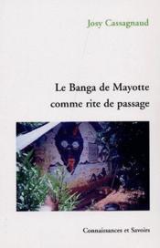 Le banga de Mayotte comme rite de passage - Couverture - Format classique