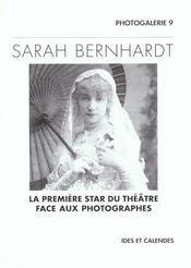 Sarah Bernhardt. La Premiere Star Du Theatre Face - Intérieur - Format classique