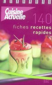 Cuisine actuelle ; 140 fiches recettes rapides - Intérieur - Format classique