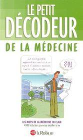 Le petit décodeur de la médecine ; les mots de la médecine en clair - Intérieur - Format classique