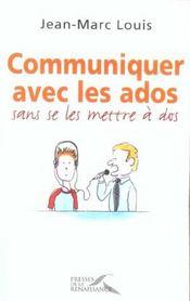 Communiquer Avec Les Ados... Sans Se Les Mettre A Dos ! - Intérieur - Format classique