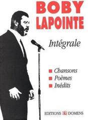 Intégrale Boby Lapointe ; chansons, poèmes, inédits - Couverture - Format classique