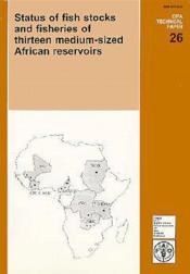 Status of fish stocks and fisheries of thirteen mediumsized african reservoirs ; cifa technical paper - Couverture - Format classique