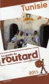 Vente livre :  Guide Du Routard ; Tunisie (Edition 2011)  - Collectif