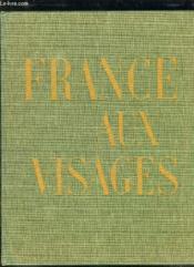 France Aux Visages. - Couverture - Format classique