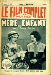 Le Film Complet Du Mardi N° 1525 - 13e Annee - Mere Et Enfant - Couverture - Format classique