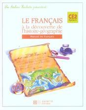 Français ; CE2 ; le français à la découverte de l'histoire-géograhie ; livre de l'élève - Intérieur - Format classique