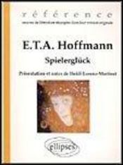 E.T.A Hoffmann Spielergluck Oeuvres De Litterature Etrangere Dans Leur Version Originale - Intérieur - Format classique