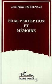 Film, perception et mémoire - Couverture - Format classique