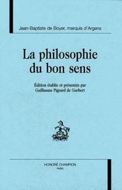 La Philosophie Du Bon Sens Ou Reflexions Philosophiques Sur L'Incertitude Des Connaissances Humaines - Intérieur - Format classique