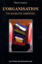 L'Organisation : Une Perspective Cognitiviste - Couverture - Format classique