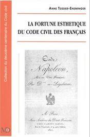 La Fortune Esthetique Du Code Civil Des Francais - Intérieur - Format classique