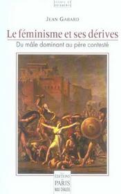 Le Feminisme Et Ses Derives Du Male Dominant Au Pere Conteste - Intérieur - Format classique