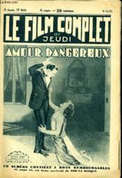 Le Film Complet Du Jeudi N° 919 - 9eme Annee - Amour Dangereux - Couverture - Format classique