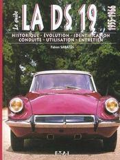 La Ds 19, 1955-1966. Historique, Identification, Évolution, Restauration, Entretien, Conduite - Intérieur - Format classique