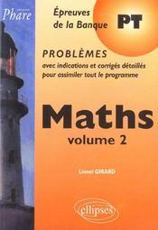 Maths Volume 2 Epreuves De La Banque Pt Problemes Avec Indications Et Corriges Detailles - Intérieur - Format classique