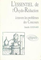 L'Essentiel De L'Oxydo-Reduction A Travers Les Problemes Des Concours - Couverture - Format classique