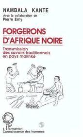 Forgerons d'Afrique noire ; transmission des savoirs traditionnels en pays malinké - Couverture - Format classique