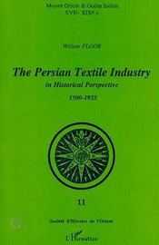 Persian textile industry in historical perpective - Couverture - Format classique